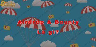 Airdrop và Bounty là gì?