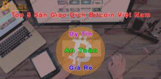 Top 5 sàn giao dịch Bitcoin tại Việt Nam