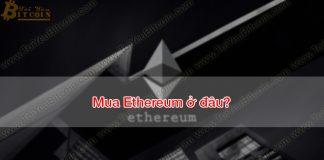 Mua Ethereum ở đâu?