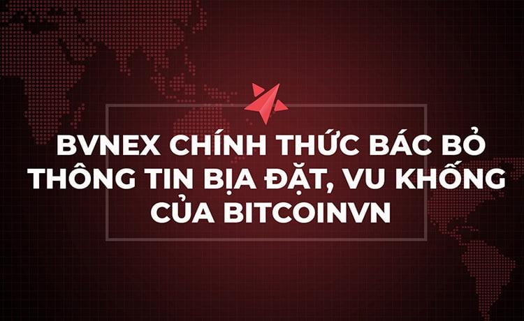 Sàn giao dịch Bvnex chính thức bác bỏ thông tin bịa đặt, vu khống CEO Bvnex từ BitcoinVN