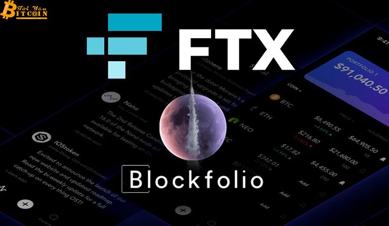 FTX mua lại ứng dụng theo dõi danh mục đầu tư tiền điện tử Blockfolio với giá 150 triệu USD